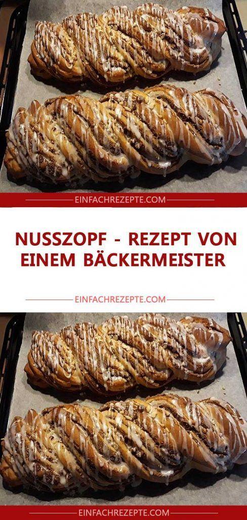 Nusszopf – Rezept von einem Bäckermeister 😍 😍 😍