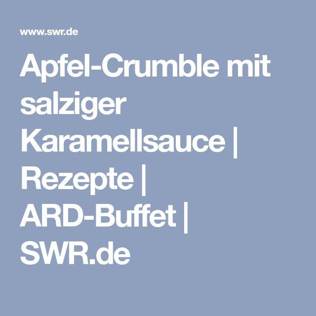 Apfel-Crumble mit salziger Karamellsauce   Rezepte   ARD-Buffet   SWR.de