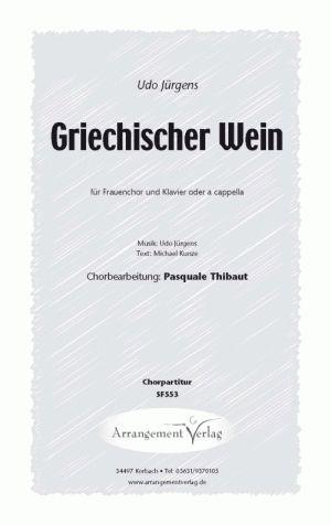 Frauenchor: Griechischer Wein (Udo Jürgens) Neubearbeitung von Pasquale Thibaut, mit Klavier oder a cappella