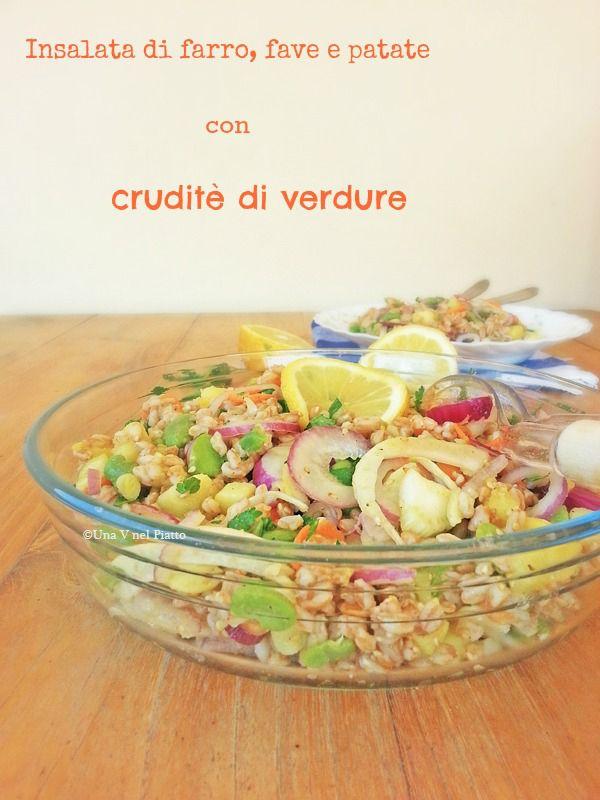 Insalata di farro, patate, fave e cruditè di verdure - Una V nel piatto - Ricette Vegane e Mondo Vegan