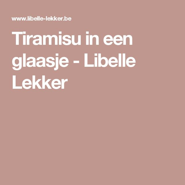 Tiramisu in een glaasje - Libelle Lekker