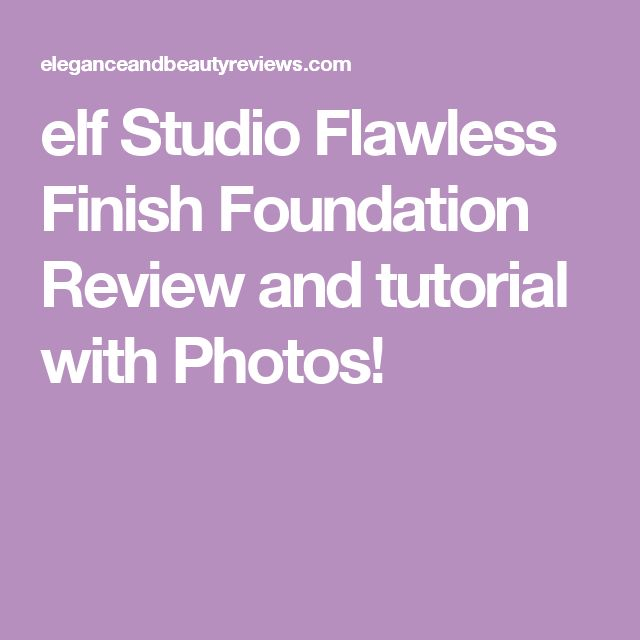 elf Studio Flawless Finish Foundation Review and tutorial with Photos!