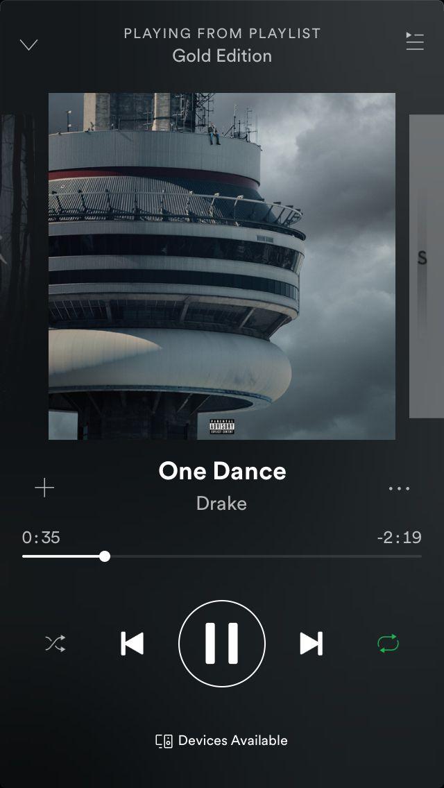 Drake One Dance | Spotify in 2019 | Song playlist, Spotify playlist