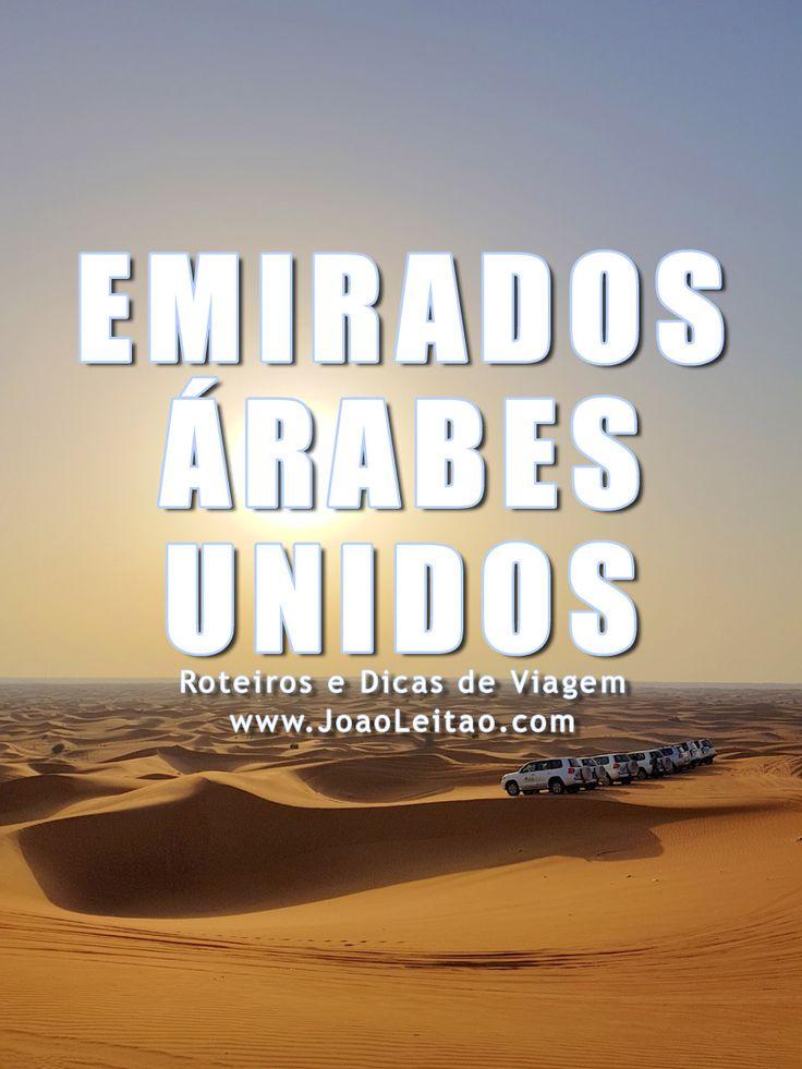 Visitar Emirados Árabes Unidos: roteiros, guia de melhores destinos para viajar, fotos, transportes, alojamento, restaurantes, dicas de viagem e mapas.
