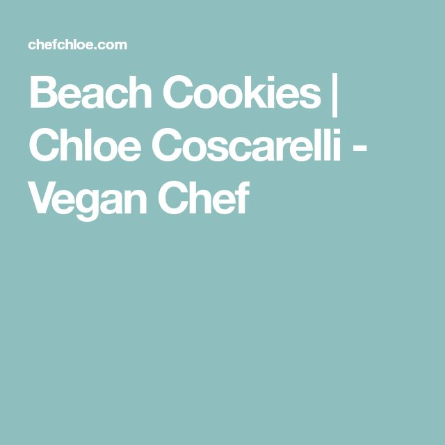 Beach Cookies | Chloe Coscarelli - Vegan Chef