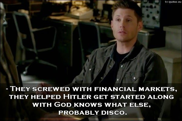 """""""They screwed with financial markets, they helped Hitler get started along with God knows what else, probably Disco."""" ~ Dean Winchester // 10 Best Supernatural Quotes from Dark Dynasty (10x21) #Dean"""