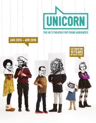 Unicorn Theatre Season Brochure Aug 15 - Apr 16 by Unicorn Theatre ...