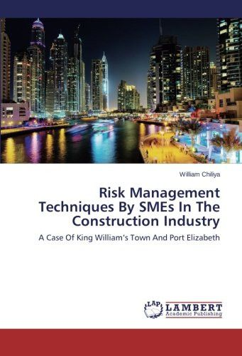 Risk Management Techniques By SMEs In The Construction Industry: A Case Of King William's Town And P