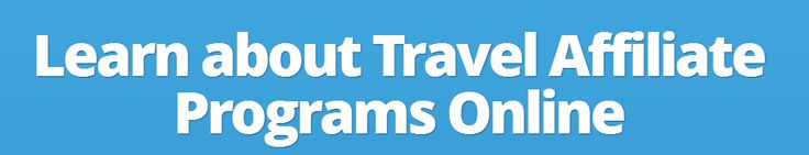 Learn about Travel Affiliate Programs Online