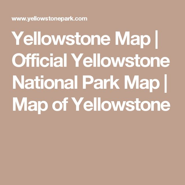 Yellowstone Map | Official Yellowstone National Park Map | Map of Yellowstone