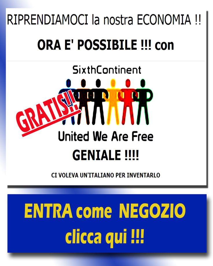 E' GRATIS !!!! CLICCA QUI !!! entra subito e rilancia il tuo negozio con i vantaggi di SIXTH CONTINENT. https://www.sixthcontinent.com/shop_affiliation/70160/3   PER INFO ENTRA NEL TEAM SIXTCONTINENT, ISCRIVITI: http://www.onedreampromotion.com/supporto-marketing-sixtcontinent/