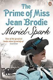Muriel Spark : The prime of Miss Jean Brodie