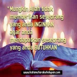 """Kata Mutiara Islami : """"Mungkin Allah tidak memberikan seseorang yang anda inginkan agar anda mendapatkan seseorang yang anda butuhkan"""""""