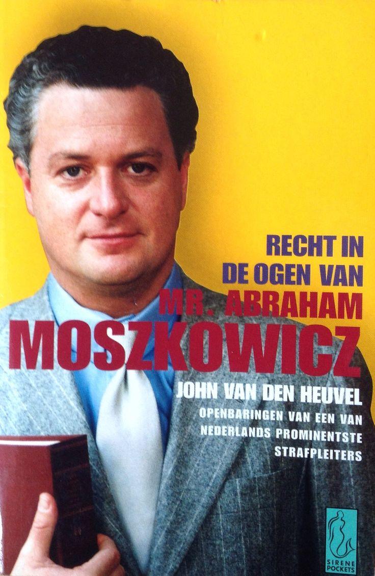 John van den Heuvel: Recht in de ogen van Mr. Abraham Moszkowicz
