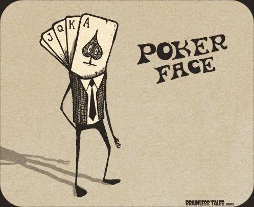 pokere face