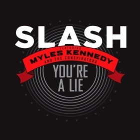 You're a Lie - Single (feat. Myles Kennedy  The Conspirators)Http Slash Golnx Co Wd Check, Lying, Features Myles, Favorite Musicband, You R, Favorite Music Band, Myles Kennedy, Single Feat, Slash Upcoming