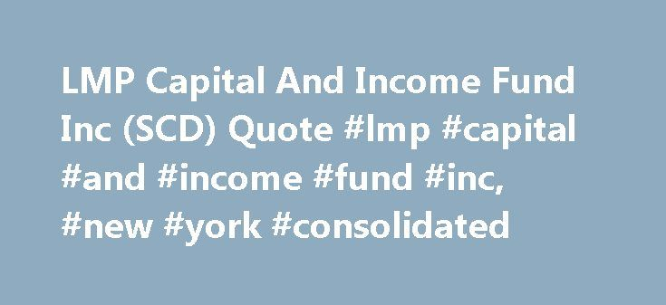 LMP Capital And Income Fund Inc (SCD) Quote #lmp #capital #and #income #fund #inc, #new #york #consolidated http://flight.nef2.com/lmp-capital-and-income-fund-inc-scd-quote-lmp-capital-and-income-fund-inc-new-york-consolidated/  # LMP Capital And Income Fund Inc SCD (New York Consolidated) LMP Capital and Income Fund Inc. (the Fund) is a non-diversified, closed-end management investment company. The Fund's investment objective is total return with an emphasis on income. The Fund invests in a…