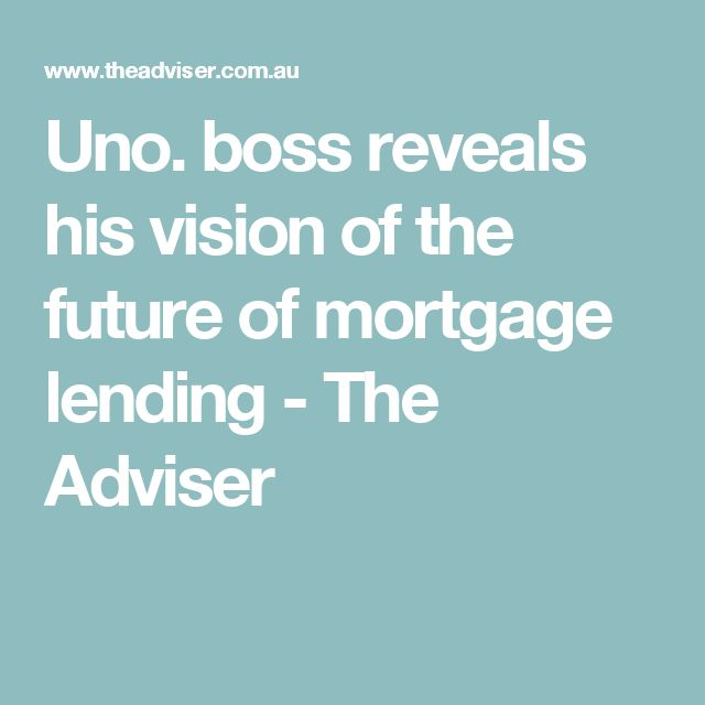 Uno. boss reveals his vision of the future of mortgage lending - The Adviser