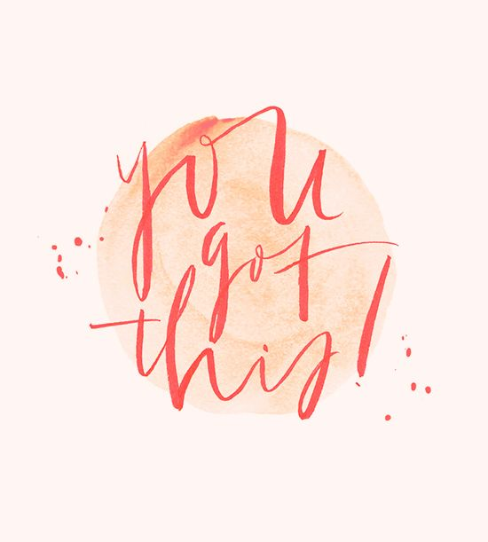 you got this.