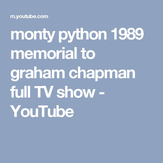 monty python 1989  memorial to graham chapman full TV show - YouTube
