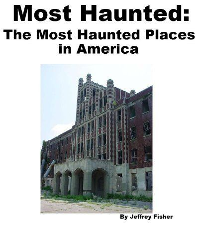 28 Best Most Haunted Places In America These Are The