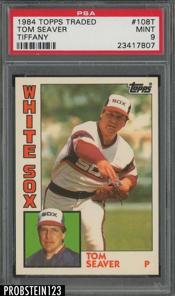 1984 Topps Traded Tiffany 108t Tom Seaver Hof Chicago White Sox Psa