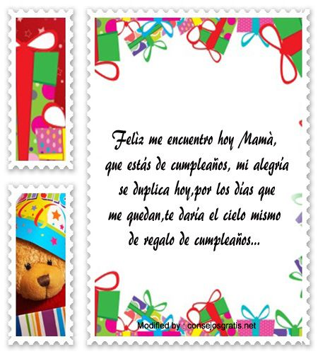 bonitos textos de feliz cumpleaños para mi Mamà,saludos y dedicatorias de cumpleaños para mi Mamà:  http://www.consejosgratis.net/lindos-poemas-de-cumpleanos-para-una-mama/