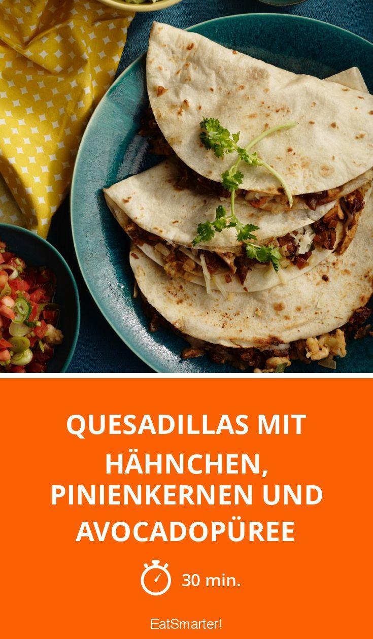 Quesadillas mit Hähnchen, Pinienkernen und Avocadopüree - die liebt jeder!