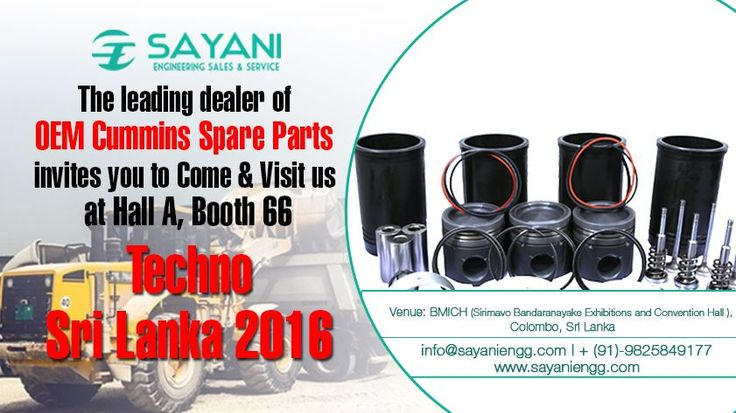 The leading dealer of OEM #CumminsSpareparts, #SayaniEngineeringSalesandService confirms its participation in at #TechnoSriLanka2016 Exhibition October 7th to 9th.