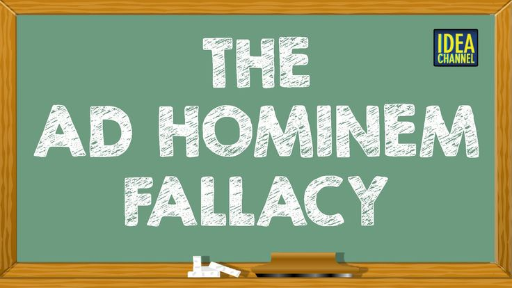 Description and example of an ad hominem fallacy. Note how the ad hominem fallacy attacks the person making the claim instead of taking on the claim itself.