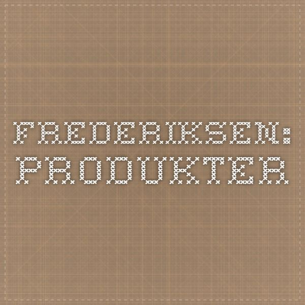Frederiksen: Produkter