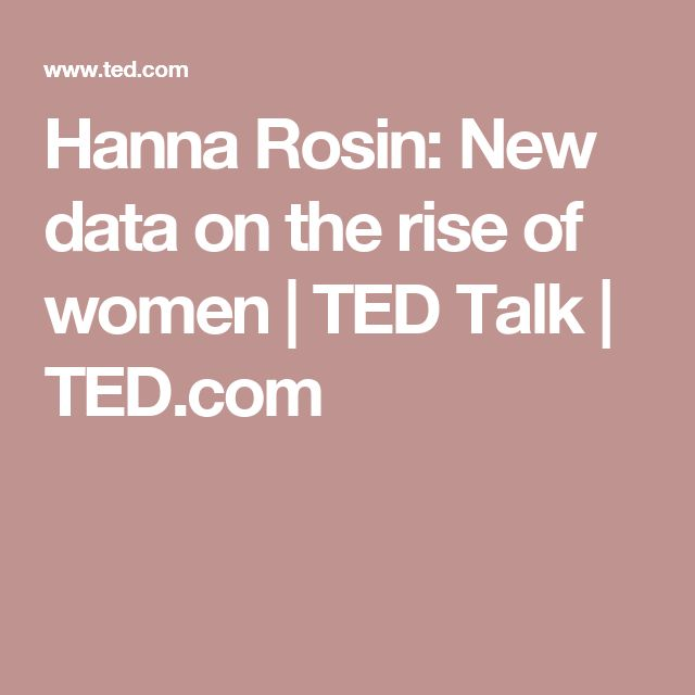 Hanna Rosin: New data on the rise of women | TED Talk | TED.com