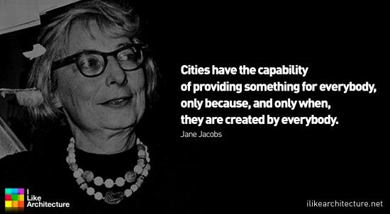 Quote #27 – Jane Jacobs