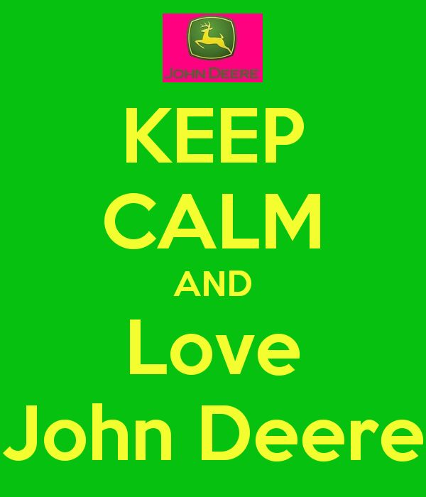 John Deere Logo | KEEP CALM AND Love John Deere - KEEP CALM AND CARRY ON Image Generator ...