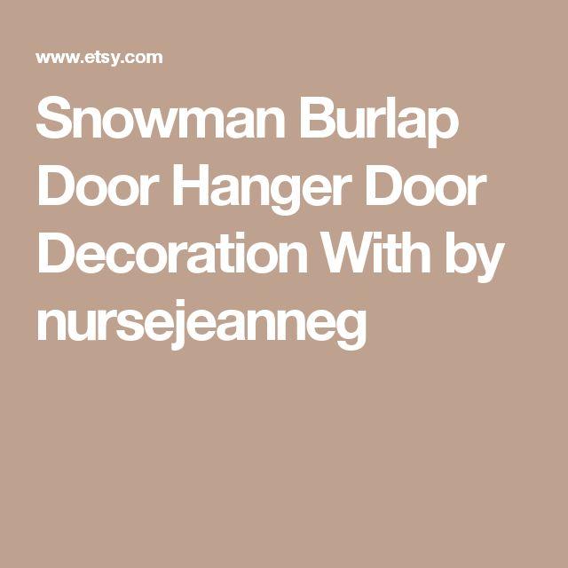 Snowman Burlap Door Hanger Door Decoration With by nursejeanneg