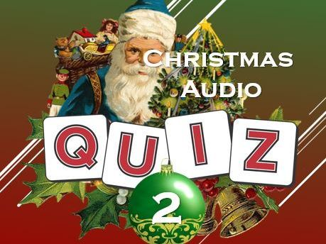 Christmas 2017: Christmas Sounds Quiz 2