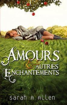 •*¨*• Mon avis sur Amours et autres enchantements de Sarah Addison Allen •*¨*•