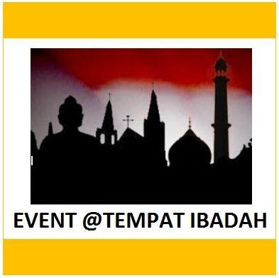 Data Event yang pernah SEWABAGUS.COM selenggarakan di TEMPAT-TEMPAT IBADAH (Gereja, Masjid, Kelenteng, Pura, Wihara)