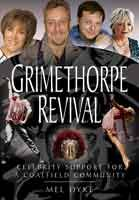 Grimethorpe Revival - Celebrity Support for a Coalfield Community, eBook also available