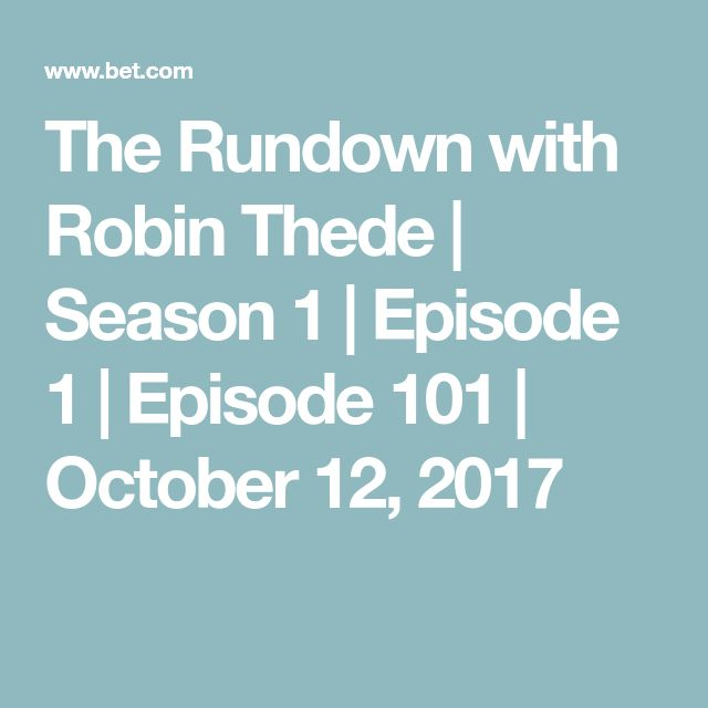 The Rundown with Robin Thede | Season 1 | Episode 1 | Episode 101 | October 12, 2017