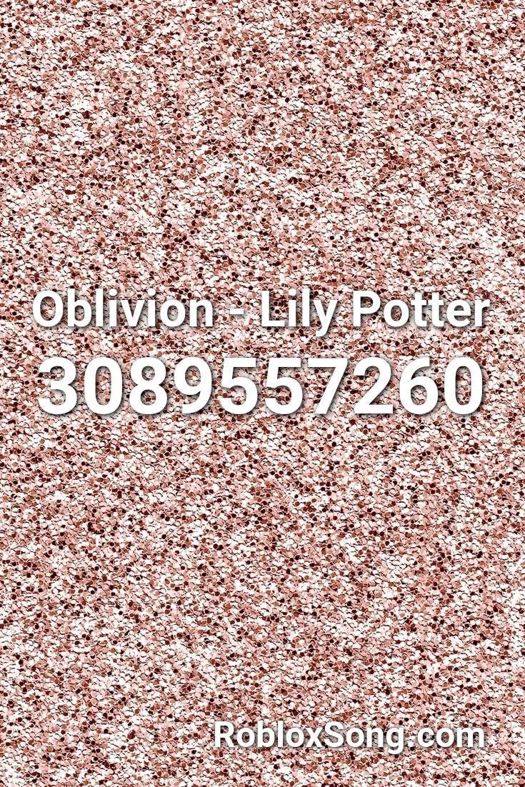 Oblivion Lily Potter Roblox Id Roblox Music Codes In 2021 Lily Potter Roblox Music Codes Roblox Song