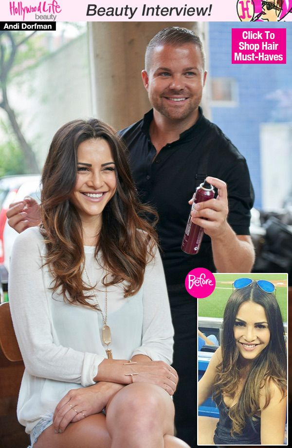 Andi Dorfman's Hair Makeover — Her Stylist Explains Hot Highlights & Sexy Style
