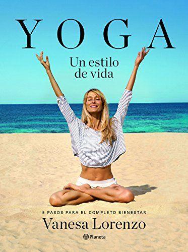 Yoga, Un Estilo De Vida (Prácticos) de Vanesa Lorenzo https://www.amazon.es/dp/8408145924/ref=cm_sw_r_pi_dp_x_PvYpyb8NAK0JE