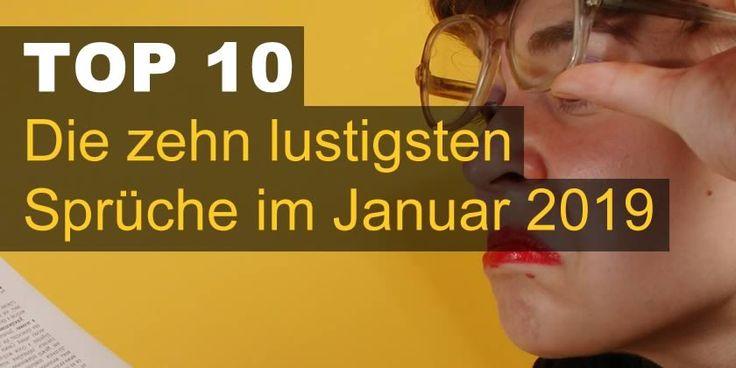 Die zehn lustigsten Sprüche im Januar 2019   Lustige ...