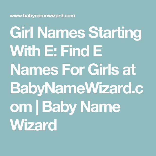 Girl Names Starting With E Find For Girls At BabyNameWizard
