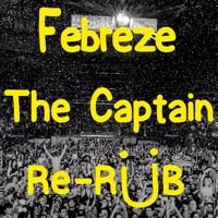 Jack U - Febreeze (The Captain Re-Rub)...