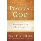 The Prodigal God: Recovering the Heart of the Christian Faith (Hardcover)By Timothy Keller