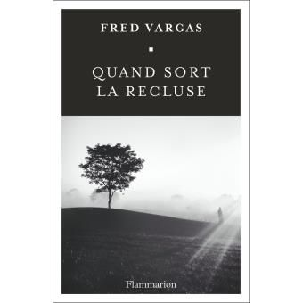 Quand sort la recluse - broché - Fred Vargas - Achat Livre ou ebook - Achat & prix   fnac