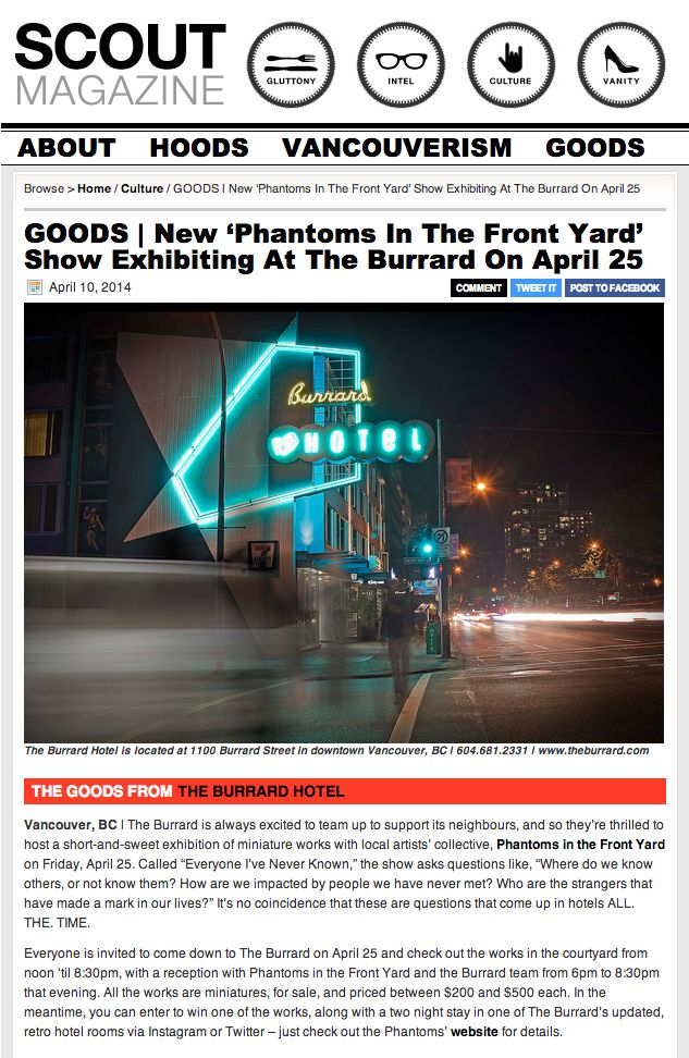 "Check out this mention in Scout Magazine about our exhibition ""Everyone I've Never Known"" April 25th at The Burrard Hotel. http://scoutmagazine.ca/2014/04/10/goods-new-phantoms-in-the-front-yard-show-exhibiting-at-the-burrard-on-april-25/"