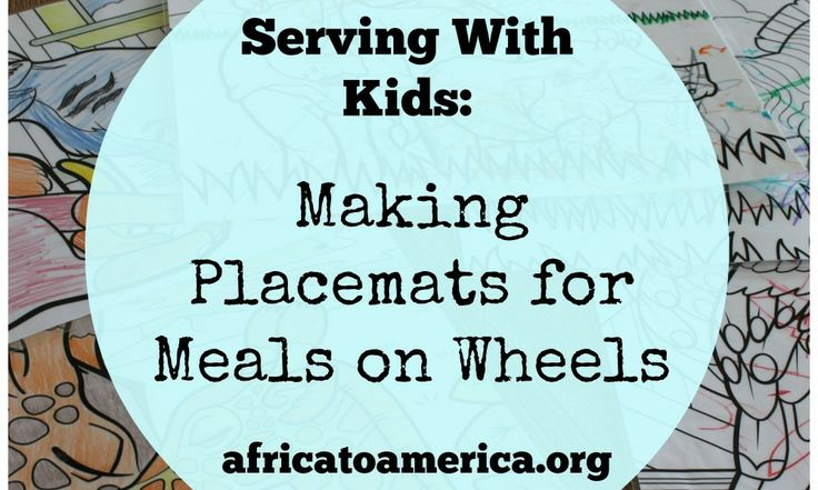 Serving With Kids: Making Placemats for Meals on Wheels from Africa to America